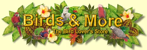 Birds and More: The Bird Lovers Store, 20802 S. Normandie Ave., Torrance, CA  90502, 310-320-9495