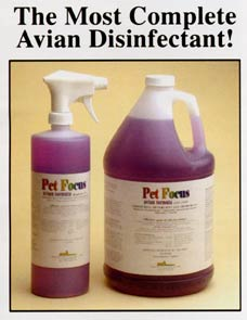 Pet Focus is the most complete avian disinfectant!